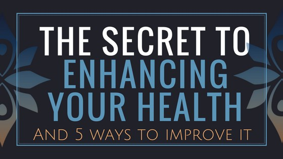 5 ways to enhance your health